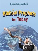The Biblical Prophets for Today