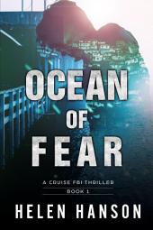 OCEAN OF FEAR - (The Cruise FBI Thriller Series Book 1): A Cruise FBI Thriller (The Cruise FBI Thriller Series Book 1)