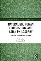 Naturalism  Human Flourishing  and Asian Philosophy PDF