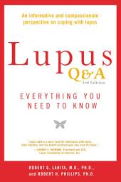 Lupus Q&A: Everything You Need to Know, Revised Edition