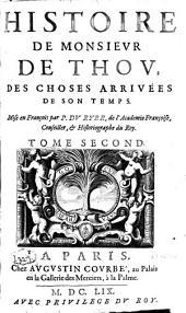 Histoire de Monsieur de Thou: des choses arrivées de son temps, Volume2