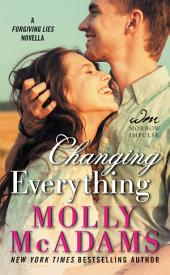 Changing Everything: A FORGIVING LIES Novella