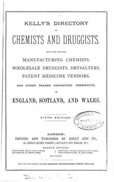 Download The Post office  afterw   Kelly s directory of chemists and druggists  afterw   Kelly s directory of the chemical industries  1st 20th ed Book