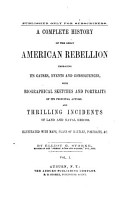 A Complete History of the Great American Rebellion PDF