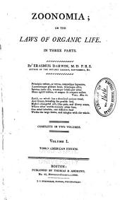 Zoonomia; Or, The Laws of Organic Life: In Three Parts : Complete in Two Volumes, Volume 1