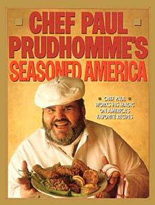 Chef Paul Prudhomme s Seasoned America Book