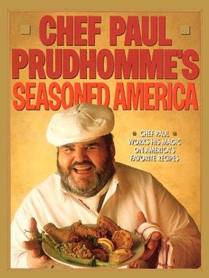 Chef Paul Prudhomme s Seasoned America