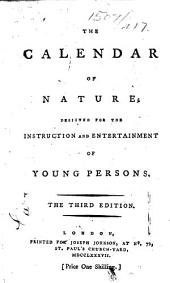 The Calendar of Nature; Designed for the Instruction and Entertainment of Young Persons. The Third Edition