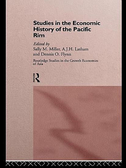 Studies in the Economic History of the Pacific Rim PDF