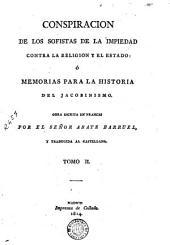 Conspiración de los sofistas de la impiedad contra la religión y el estado, ó, Memorias para la historia del jacobinismo, 2