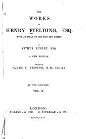 The Works of Henry Fielding, Esq: With an Essay on His Life and Genius, Volume 10