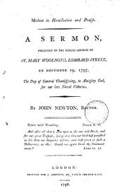 Motives to Humiliation and Praise. A Sermon, Preached in the Parish Church of St. Mary Woolnoth, ... on December 19, 1797, ... By John Newton, ...