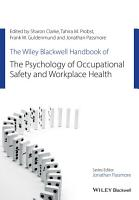 The Wiley Blackwell Handbook of the Psychology of Occupational Safety and Workplace Health PDF