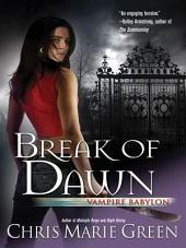 Break of Dawn: Vampire Babylon, Book Three