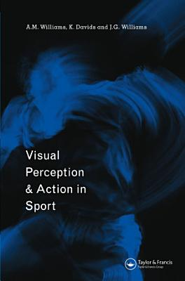 Visual Perception and Action in Sport PDF