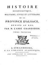 Histoire ecclésiastique, militaire, civile et littéraire de la province d'Alsace par M. l'Abbé Grandidier