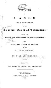 Reports of Cases Argued and Determined in the Supreme Court of Judicature: And in the Court for the Trial of Impeachments and the Correction of Errors in the State of New York, Volume 9