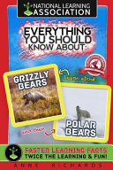 Everything You Should Know about Polar Bears and Grizzly Bears