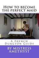 How To Become The Perfect Maid