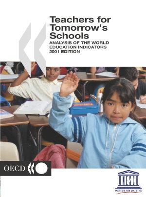 World Education Indicators 2001 Teachers for Tomorrow s Schools