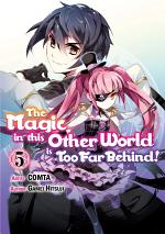 The Magic in this Other World is Too Far Behind! (Manga) Volume 5