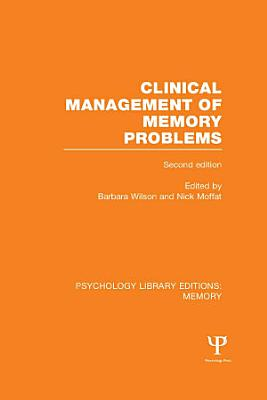 Clinical Management of Memory Problems  2nd Edn   PLE  Memory  PDF