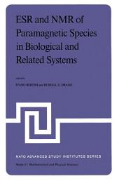 ESR and NMR of Paramagnetic Species in Biological and Related Systems: Proceedings of the NATO Advanced Study Institute held at Acquafredda di Maratea, Italy, June 3–15,1979