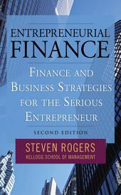 Entrepreneurial Finance: Finance and Business Strategies for the Serious Entrepreneur: Edition 2