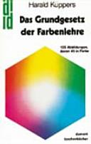 Das Grundgesetz der Farbenlehre PDF