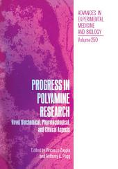 Progress in Polyamine Research: Novel Biochemical, Pharmacological, and Clinical Aspects