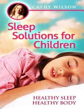 Sleep Solutions for Children: Healthy Sleep Healthy Body