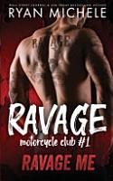 Ravage Me  Ravage MC  1  PDF