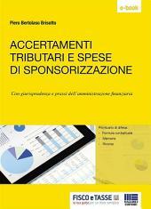 Accertamenti tributari e spese di sponsorizzazione: Con giurisprudenza e prassi dell'amministrazione finanziaria
