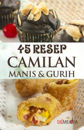 45 Resep Camilan Manis & Gurih