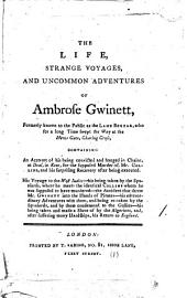 The Life, Strange Voyages, and Uncommon Adventures of Ambrose Gwinett: Formerly Known to the Public as the Lame Beggar, ...