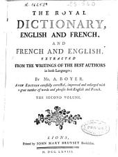 The Royal Dictionary English and French and French and English: Extracted from the Writings of the Best Authors in Both Languages