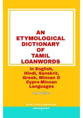 LEXICON OF LOANWORDS OF TAMIL ORIGIN IN HINDI, SANSKRIT AND ENGLISH: A 1001 Tamil Nides
