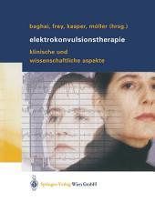 Elektrokonvulsionstherapie: Klinische und wissenschaftliche Aspekte