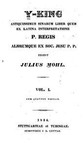 Y-king, antiquissimus Sinarum liber quem ex latina interpretatione p. Regis aliorumque ex Soc. Jesu p. p: Volumes 1-2
