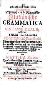 Vollkommene Toscanisch-Romanisch-Italienische Grammatica