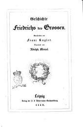 Geschichte Friedrichs des Grossen geschrieben von Franz Kugler