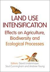 Land Use Intensification: Effects on Agriculture, Biodiversity and Ecological Processes