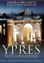 Major & Mrs HoltÍs Battlefield Guide to Ypres Salient and Passchendaele