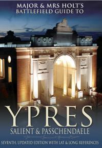 Major   Mrs Holt  s Battlefield Guide to Ypres Salient and Passchendaele PDF