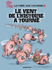 La foire aux cochons - Tome 03: Le vent de l'Histoire a tourné