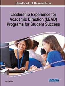 Handbook of Research on Leadership Experience for Academic Direction  LEAD  Programs for Student Success Book