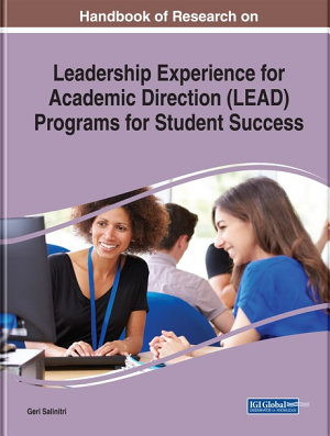 Handbook of Research on Leadership Experience for Academic Direction  LEAD  Programs for Student Success