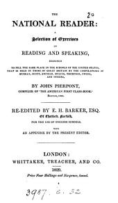 The national reader: exercises in reading and speaking, by J. Pierpont, re-ed. by E.H. Barker