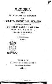 Memoria per introdurre in toscana la coltivazione del sesamo e nuovo metodo di coltivare il grano trovato in Francia da Mr. Duhamel scritte da Giueppe Rossi di Pisa