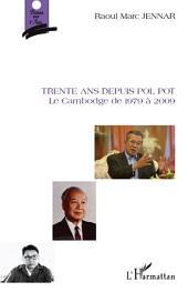 Trente ans depuis Pol Pot: Le Cambodge de 1979 à 2009